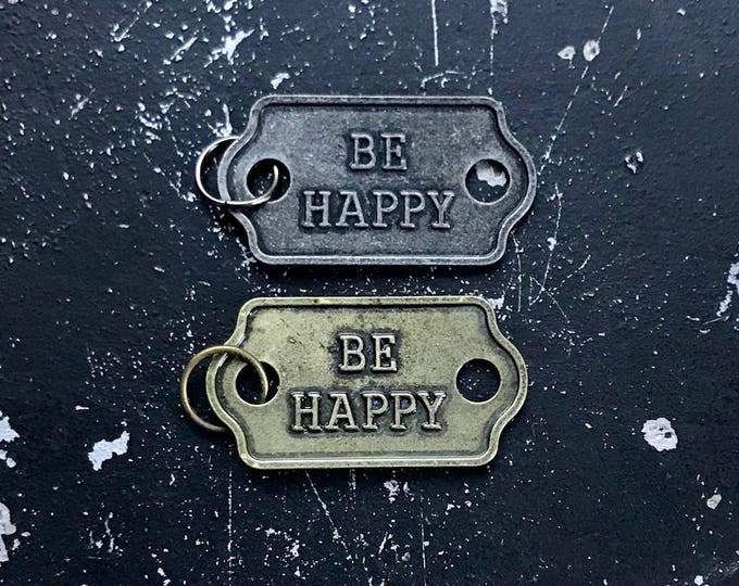 Be Happy Metal Charm, Word Charms For DIY Necklace Assemblage, Steampunk, Industrial Jewelry Parts, Lead and Nickel Free Jewelry Findings