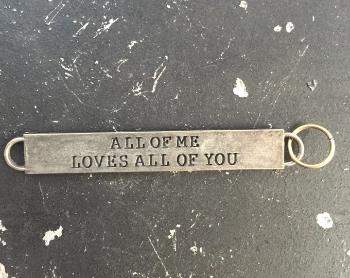 All Of Me Loves All Of You Metal Tag With Words, DIY Necklace Parts for Jewelry Assemblage, Lead and Nickel Free Charms, Charms With Sayings
