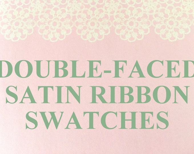 Double Faced Satin Ribbon SWATCHES/SAMPLES.CHOOSE Your Color