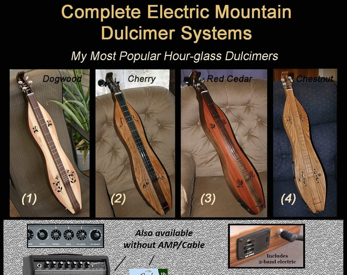 Complete Electric Mountain Dulcimer Systems with Sound-board Wood Type choices.