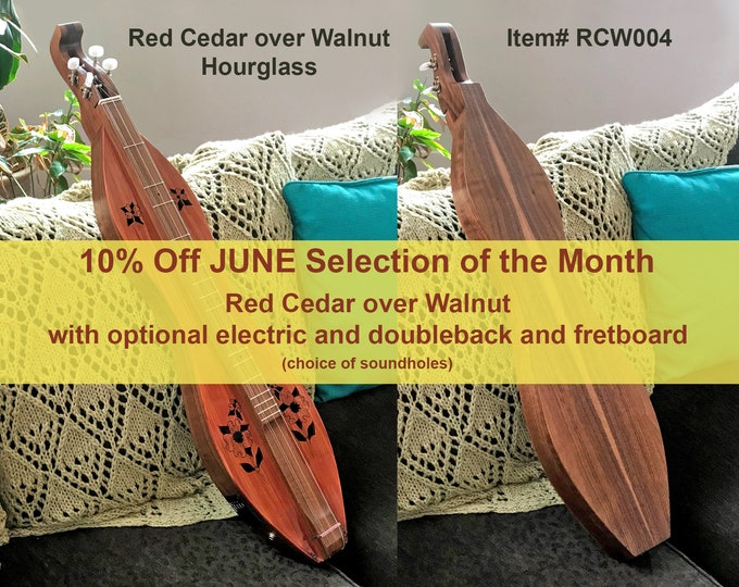 Red Cedar over Walnut 4-string Hour-glass Mountain Dulcimer. Available options: Fret-board, Electric, and Double-back. Item# RCW004