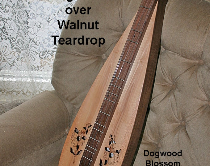 Dogwood over Walnut Tear-drop Mountain Dulcimer, with optional Electric, and Double-back. Item# DW005