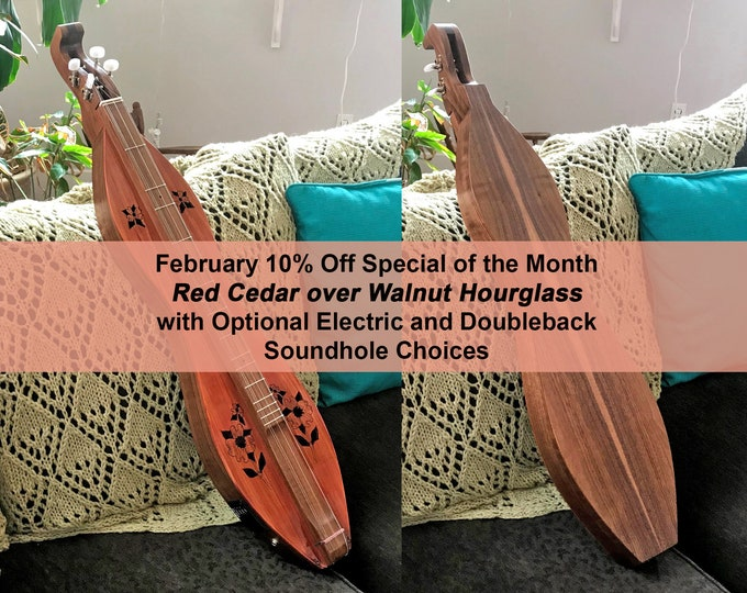 Red Cedar over Walnut 4-string Hour-glass Mountain Dulcimer. Available options; Fret-board, Electric, and Double-back. Item# RCW004