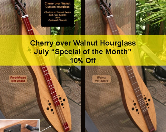 Cherry over Walnut 4-string Hour-glass Mountain Dulcimer. Available Options; Fret-board, Electric, and sound-hole choices. Item# CW008