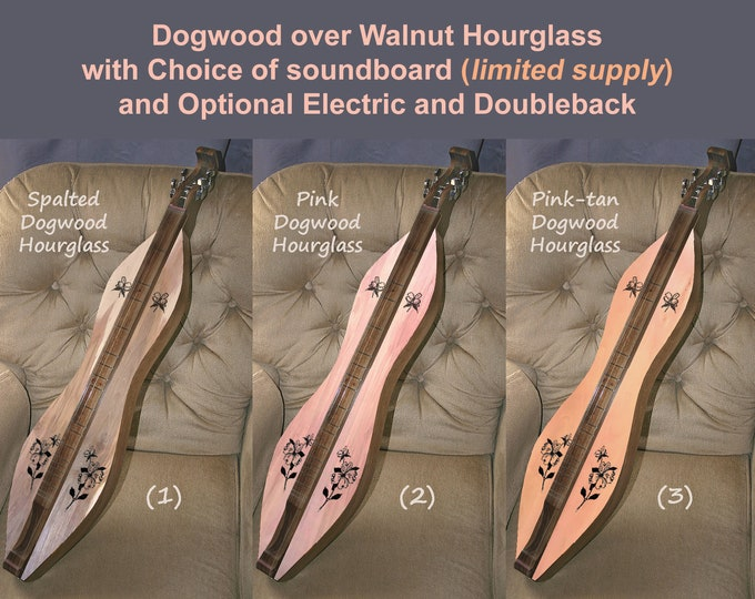New Dogwood over Walnut 4-string HOURGLASS Mountain Dulcimer with custom case, accessory kit. Optional Electric and Doubleback. Item# DW006