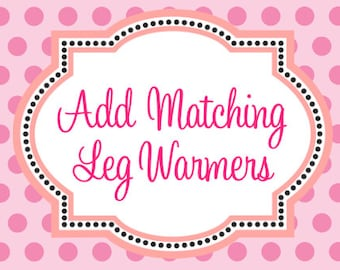 Add Matching Leg Warmers to my Order