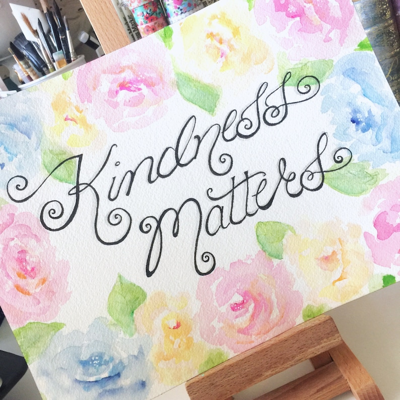Kindness Matters / inspirational art / watercolor art / roses image 0