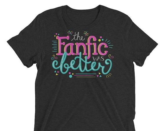 The Fanfic was Better - Short sleeve t-shirt