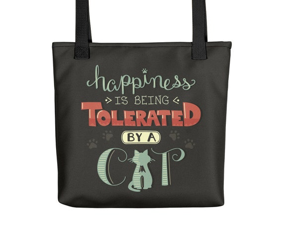Happiness is Being Tolerated by a Cat - Tote bag