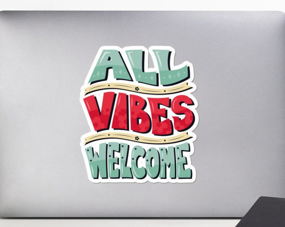 All Vibes Welcome Sticker