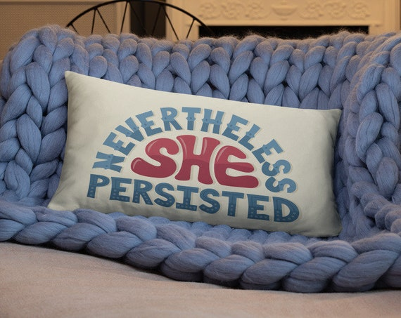 Nevertheless, She Persisted - Throw Pillow