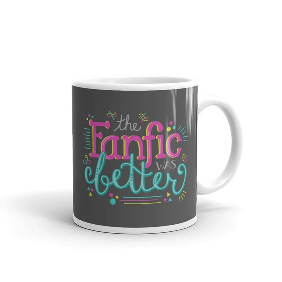 The Fanfic was Better Mug