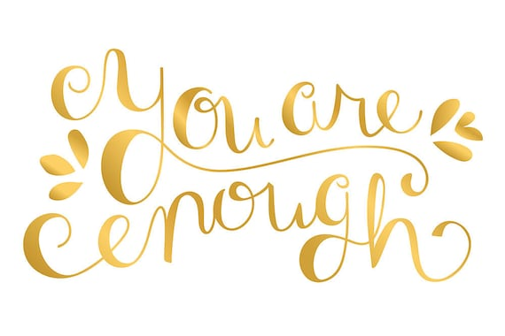 you are enough - faux gold foil