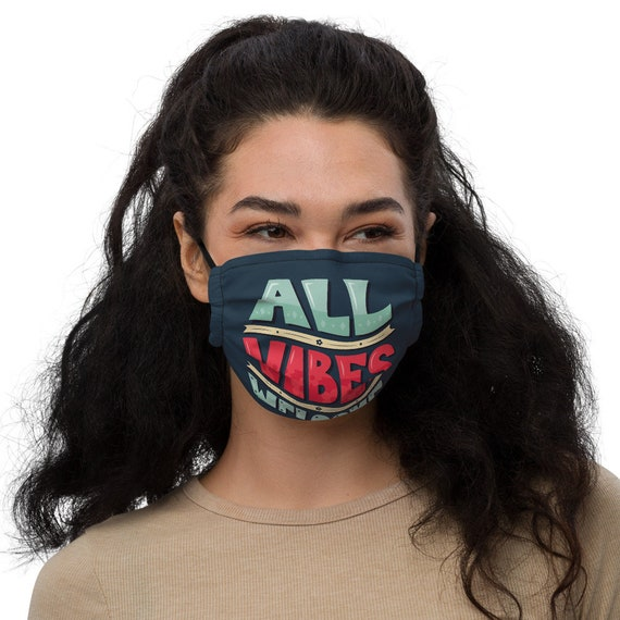 All Vibes Welcome - Face mask
