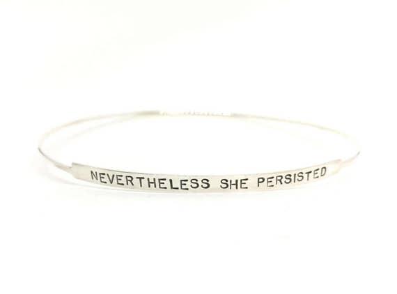Nevertheless She Persisted Bracelet Bangle Bracelet Sterling Etsy