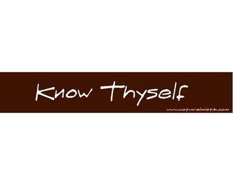 Bumper Sticker: Know Thyself