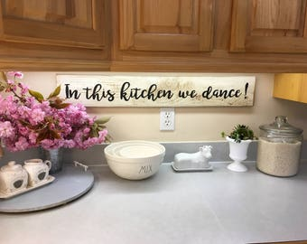 In this kitchen we dance SIGN Farmstyle