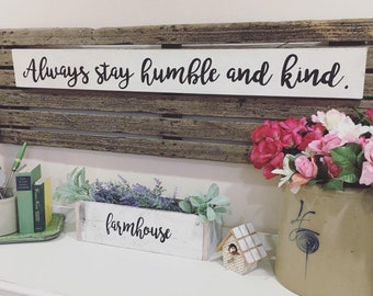Always stay humble and kind SIGN Large Farm Style Tim McGraw Quote LARGE