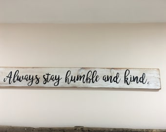 Always stay humble and kind SIGN Large Farm Style