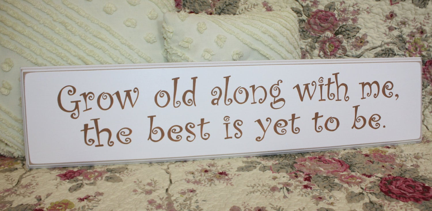 Me To You Wedding Gifts: Grow Old Along With Me HANDPAINTED Sign Perfect Wedding