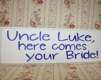 Personalized Uncle NAME here comes your girl  SIGN Wood Shabby Style Your Color Wedding Ring Bearer photo prop Groom