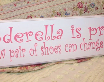 Cinderella is proof a new pair of shoes can change your life  YOUR COLOR CHOICE Shabby Style Hand Painted