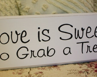 Love is Sweet So Grab a Treat SIGN Wood Shabby Style Your Color Wedding Candy Bar Cake Table