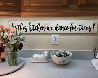 In this kitchen we dance for tacos Sign Farm-style TACO TUESDAY Made in USA