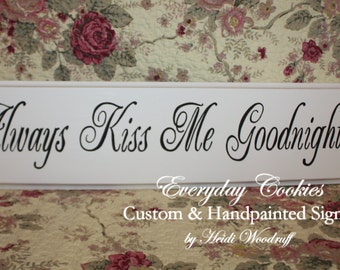 Always Kiss Me Goodnight SIGN HAND PAINTED 24 inches Fancy Script