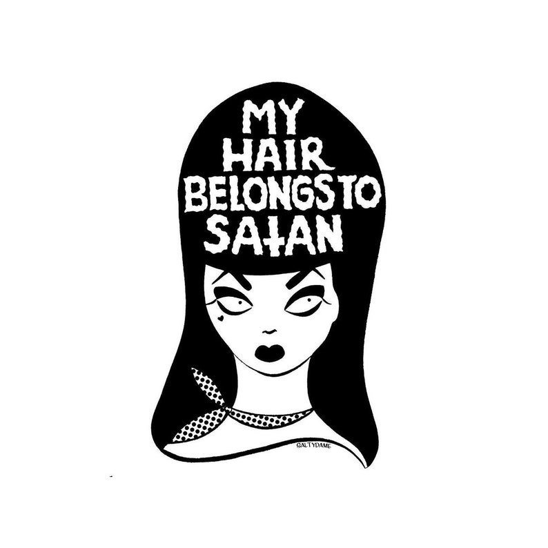 My Hair Belongs to Satan Sticker. It Sticks It's art image 0