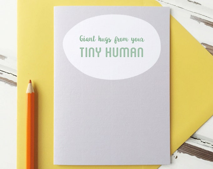 Giant Hugs From Your Tiny Human Greetings Card