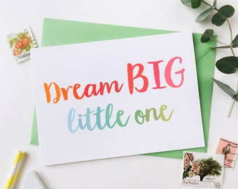 Dream BIG Little One Card - New Baby Card - New Baby Boy Card - New Baby Girl Card - Dream Big Quote - Welcome To The World - For Babies