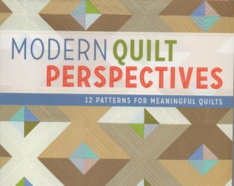 Free Shipping***Modern Quilt Perspectives: 12 Patterns for Meaningful Quilts