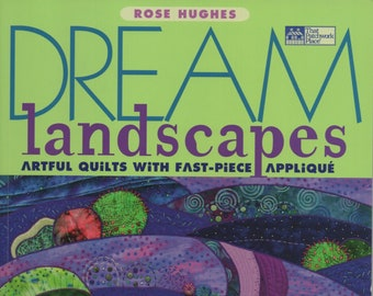 Free Shipping***Dream Landscapes: Artful Quilts With Fast-Piece Applique (That Patchwork Place) Paperback – October 27, 2008 - Rose Hughes