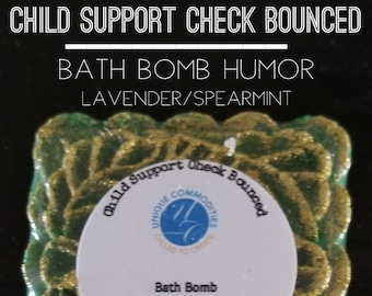 Child Support Check Bounced  Bath Bomb Humor,  Green Bath Bomb, Vegan Bath Bomb, Cruelty Free Bath Bomb, Spa Bath Bomb