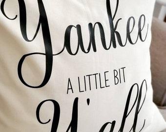 "A Little Bit Yankee Y'all Cotton Pillow Cover 18"" x 18"" Modern Farmhouse"