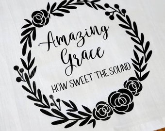 Amazing Grace Hymn Tea Towel Flour Sack Towel Dish Cloth, Cotton Kitchen Towel, Hostess Gift, Wedding Shower Gift