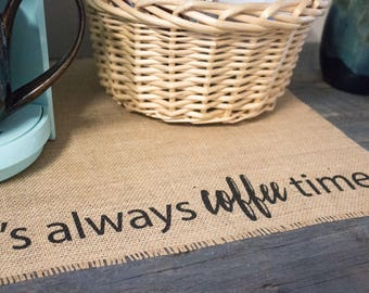 It's always coffee time placemat - burlap mat for your keurig coffee maker; a perfect gift for the coffee lover