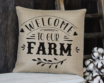 Welcome to our Farm burlap throw pillow - entryway bench or housewarming gift