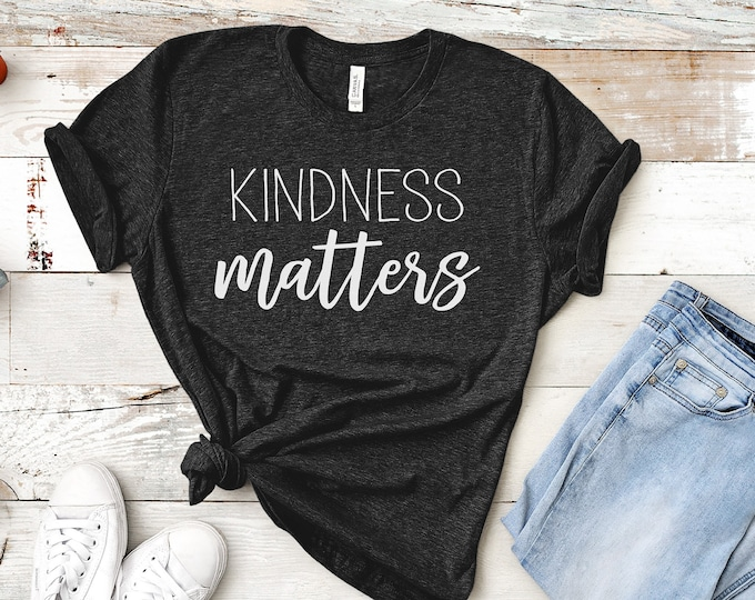 Featured listing image: Kindness matters t-shirt