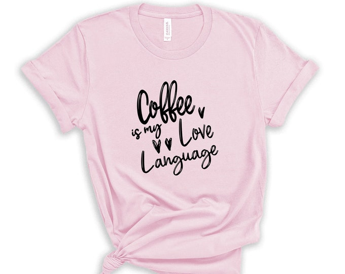 Featured listing image: Coffee is my love language t-shirt - gift for the coffee lover