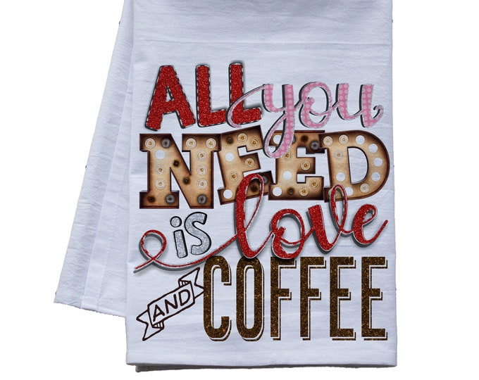 Featured listing image: All you Need is Love and Coffee - Valentine's Day premium tea towel