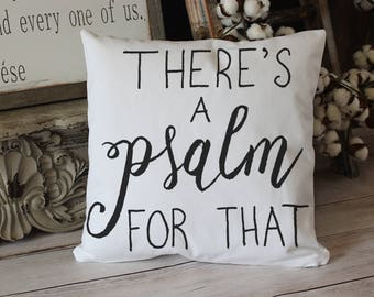 There's a Psalm for That - soft white twill home decor pillow Christian gift