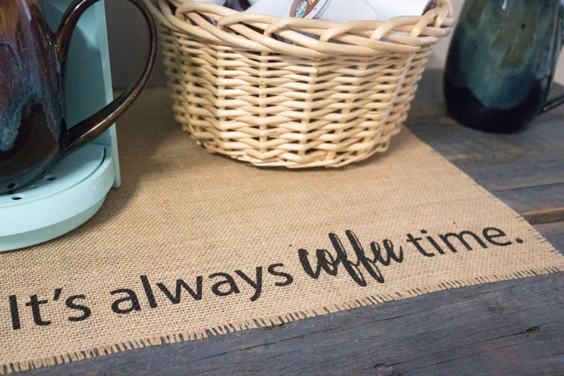 It's always coffee time placemat  burlap mat for your image 0