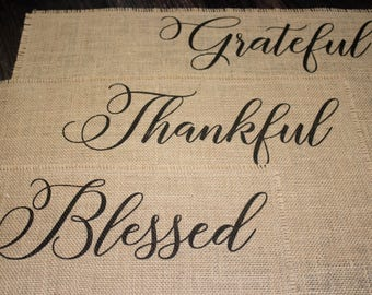Grateful Thankful Blessed burlap placemats - set of three, six, nine or twelve