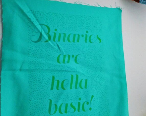 binaries are hella basic screenprint banners for your office, youth center, bedroom, clubhouse, home, nursery and more