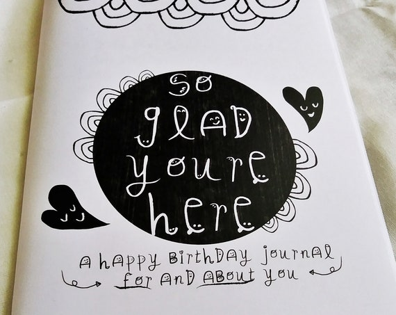 so glad you're here- a colorable, personalizable birthday journal for you or your loved ones