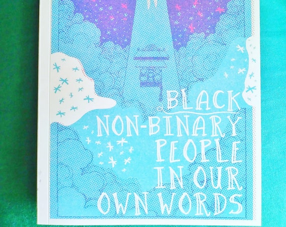 and everything in-between- Black non-binary people in our own words