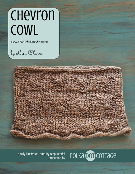 Chevron Cowl Loom Knitting Pattern And Tutorial Etsy