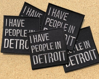 I have people in Detroit. Patch